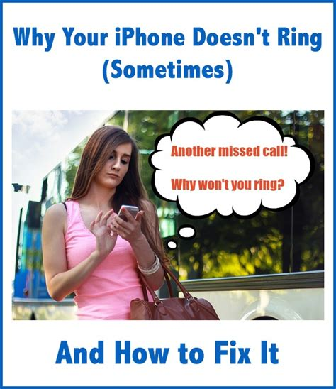 my iphone doesn t ring why your iphone doesn t ring sometimes and how to fix it