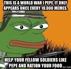World War 1 Memes - this is a world war i pepe it only appears once every 10 000 memes help your fellow soldiers