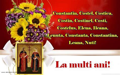 Îţi dorim să ţi se indeplinească toate dorinţele. Felicitari de Sfintii Constantin si Elena - La multi ani! - mesajeurarifelicitari.com ...