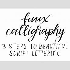 Faux Calligraphy 3 Simple Steps To Beautiful Script Lettering  Scribbling Grace