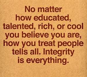 No matter how educated, talented, rich, or cool you ...