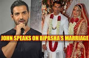Finally John Abraham Reacts On Bipasha Basu's Marriage ...