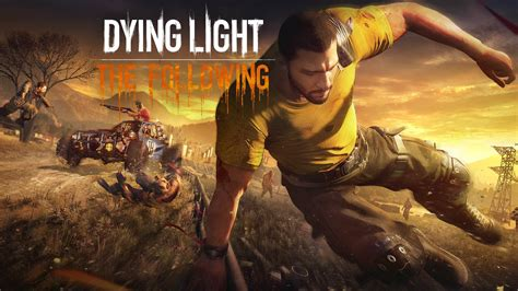 Dying Light by Dying Light The Following La Minute Test Guide