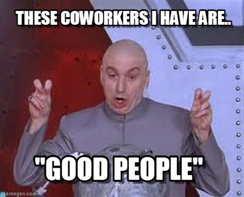 Coworker Memes - hell around the corner save me from work bridget s blog