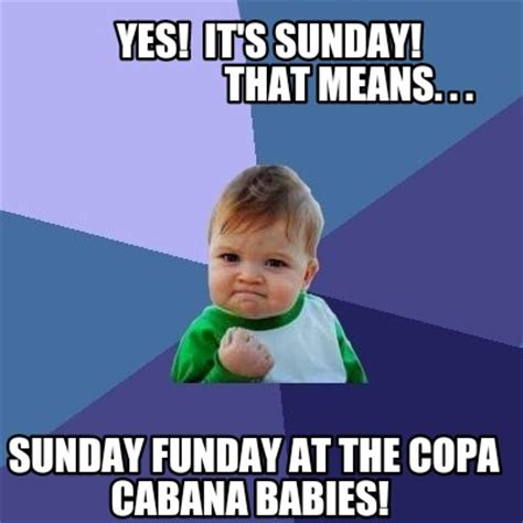 Sunday Meme - meme creator yes it s sunday that means meme generator at memecreator org