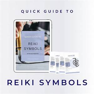 Quick Guide To Reiki Symbols Of The Usui Tradition
