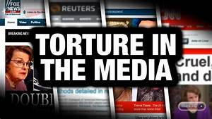 The Media Handled Torture In Wildly Different Ways - YouTube