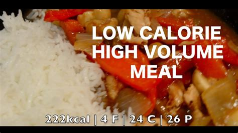 The large size of meals and required chewing assist with the mental side of fat loss dieting. HOW TO MAKE A HIGH VOLUME, LOW CALORIE MEAL! - YouTube