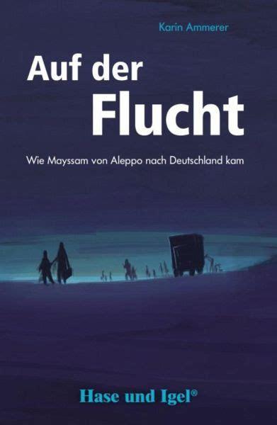 65 millionen menschen auf der flucht. Auf der Flucht. Schulausgabe von Karin Ammerer - Schulbücher portofrei bei bücher.de