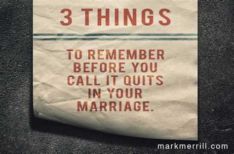 remember   call  quits  marriage