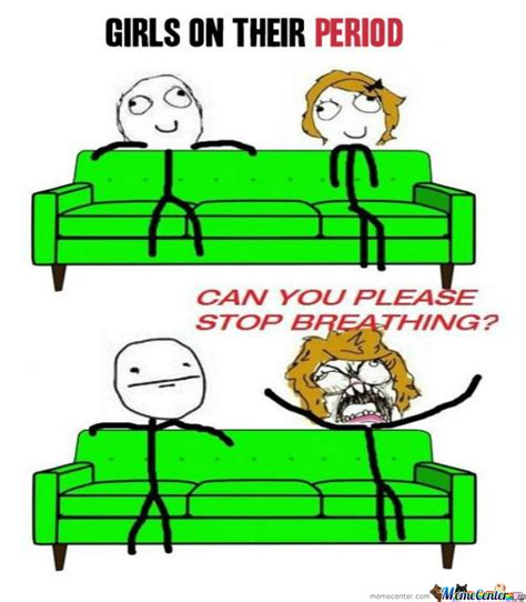 Girl On Period Meme - girls on their period by sickhead meme center