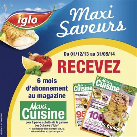 abonnement maxi cuisine 2 iglo 2 abonnement maxi cuisine offert