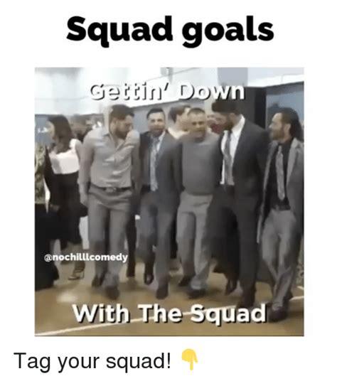 Goals Meme - 25 best memes about squad goal squad goal memes