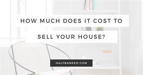 how much to sell a used for how much does it cost to sell a house half banked