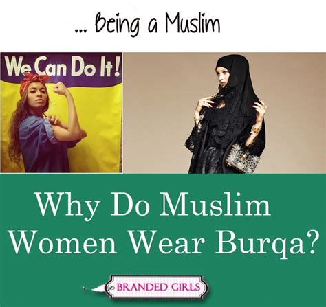 muslim women wear burqa reason  historical aspect