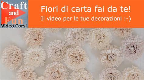 fiori di legno fai da te fiori di carta fai da te per le tue decorazioni