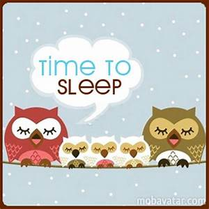 Time To Sleep Q... Sleeping Time Quotes
