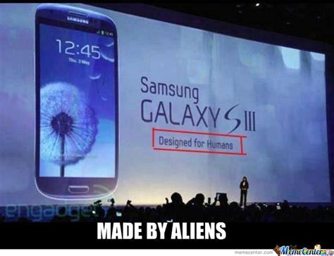 Samsung Meme - samsung galaxy siii made by aliens by ilija mileusnic meme center