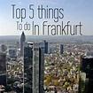 Top 5 things to do in Frankfurt | Europe travel, Visit ...