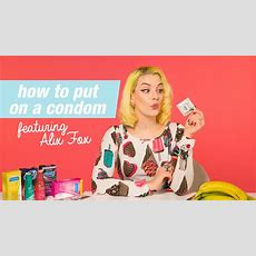 How To Put On A Condom With Alix Fox  Youtube