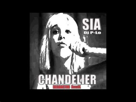 Sia Chandelier Official by Chandelier Reggaeton Remix Sia