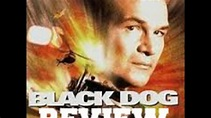 """""""BLACK DOG"""" (1998) - MOVIE REVIEW - YouTube"""