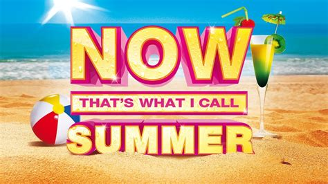 Now That's What I Call Summer  Official Tv Ad Youtube