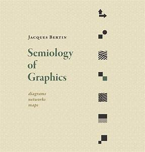 Semiology Of Graphics  Diagrams  Networks  Maps
