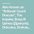 """Also known as """"fictional: Count Dracula"""", The Impaler ..."""