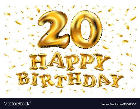 happy birthday  years golden twenty balloon vector image