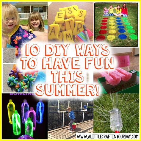 10 Diy Ways To Have Fun This Summer!  A Little Craft In