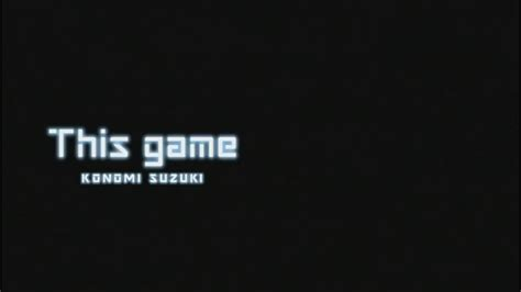 "Konomi Suzuki ""this Game"" [pv]"