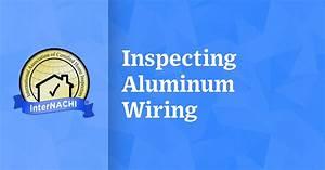 Inspecting Aluminum Wiring