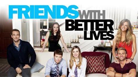 petition save the tv show quot friends with better lives quot fwbl