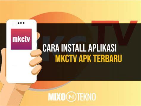 Mkctv adalah salah satu aplikasi tv online yang bisa digunakan untuk download mkctv apk terbaru. Cara Install Aplikasi MKCTV APK Terbaru Dengan Mudah ...