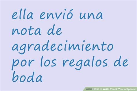 how do you say letter in spanish 3 ways to write thank you in wikihow 22146 | aid725888 v4 728px Write Thank You in Spanish Step 7 Version 2