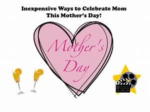 Inexpensive Ways to Celebrate Mom this Mother's Day ...