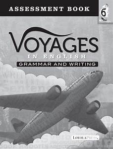 Voyages In English 2018  Assessment Book  Grade 6 By Loyola Press