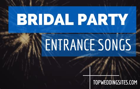 bridal party entrance songs topweddingsites com