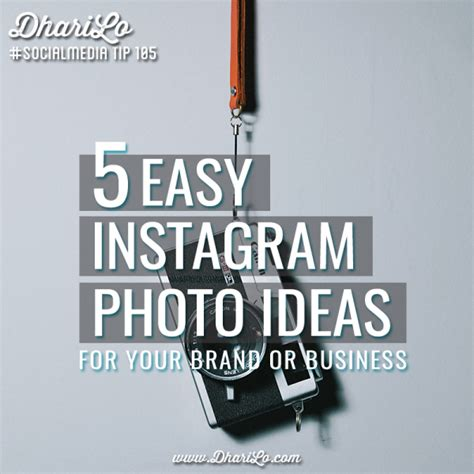 5 Easy Instagram Photo Ideas For Your Brand Or Business