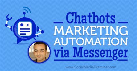 marketing via chatbots marketing automation via messenger social