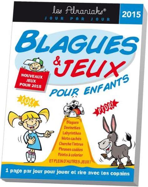 livres de cuisine pour enfants calendrier almaniak blagues et jeux pour enfants 2015