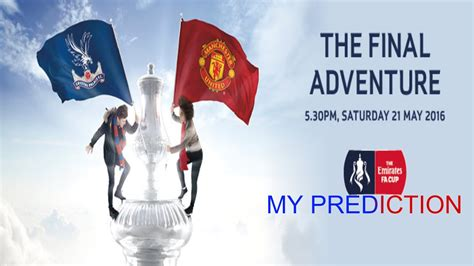 FA Cup Finals Predictions Crystal Palace vs Manchester ...