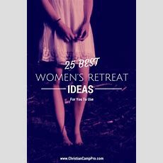 25 Best Women's Retreat Ideas For You To Use!  Christian Camp Pro