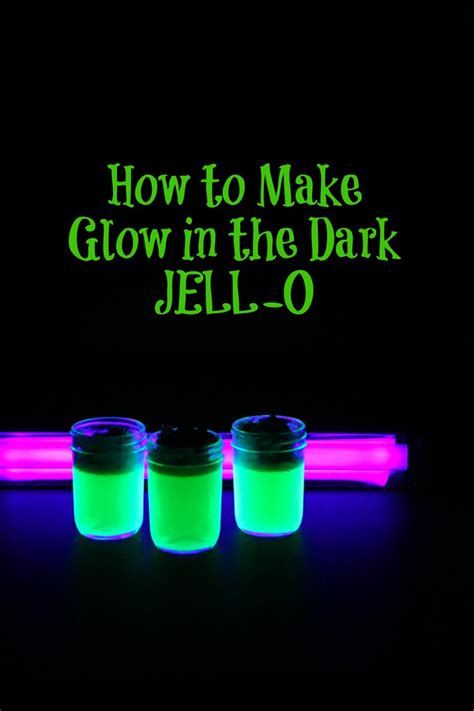 How To Make Glow In The Dark Jello Momadvice