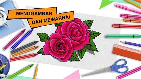 cara menggambar dan mewarnai bunga mawar how to draw