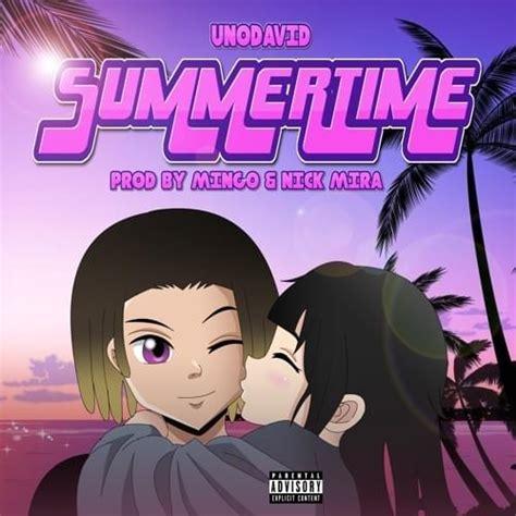 unodavid summertime lyrics genius lyrics