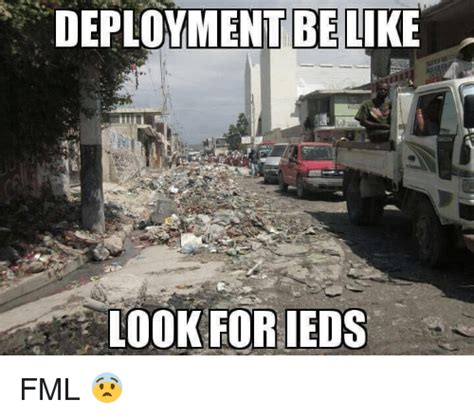 Deployment Memes - be like meme deployment be like look for ieds fml sizzle