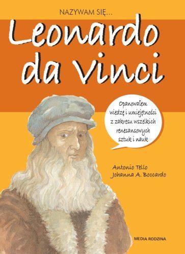 Vinci Sié E Social Nazywam Się Leonardo Da Vinci Tello Antonio Książka W