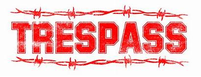 Trespass Types Meaning Laws Case Defenses Nature